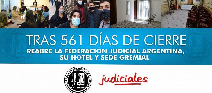 TRAS 561 DÍAS DE CIERRE: REABRE LA FEDERACIÓN JUDICIAL ARGENTINA, SU HOTEL Y SEDE GREMIAL