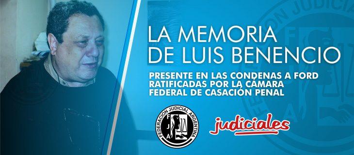 LA MEMORIA DE LUIS BENENCIO, PRESENTE EN LAS CONDENAS A FORD RATIFICADAS POR LA CÁMARA FEDERAL DE CASACIÓN PENAL